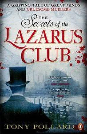 Secrets of the Lazarus Club by Tony Pollard