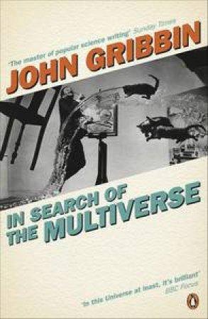 In Search of the Multiverse by John Gribbin