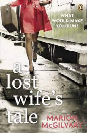 Lost Wife's Tale by Marion McGilvary