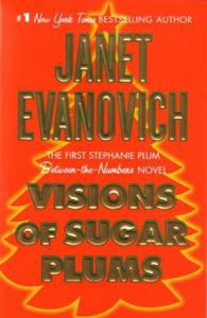Stephanie Plum Novella: Visions of Sugar Plums by Janet Evanovich