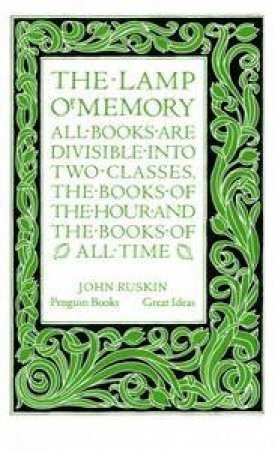 Great Ideas: The Lamp of Memory by John Ruskin