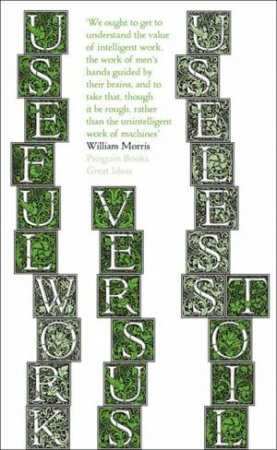 Great Ideas: Useful Work v. Useless Toil by William Morris