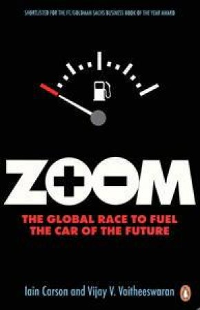 Zoom: The Global Race to Fuel the Car of the Future by Iain & Vaitheeswaran Vijay V Carson