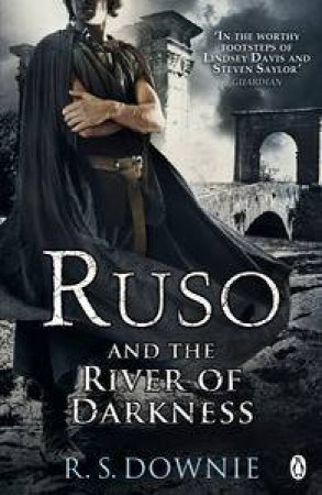 Ruso and the River of Darkness by R S Downie