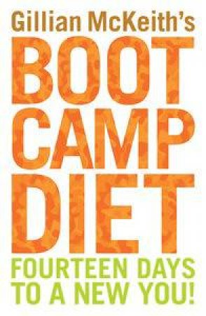 Gillian McKeith's Boot Camp Diet: Fourteen Days to a New You! by Gillian McKeith