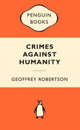 Popular Penguins: Crimes Against Humanity by Geoffrey Robertson