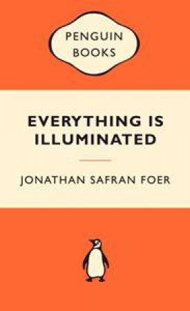 Popular Penguins: Everything is Illuminated by Jonathan Safran Foer