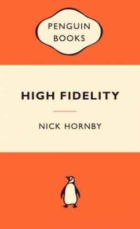 Popular Penguins: High Fidelity by Nick Hornby