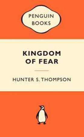 Popular Penguins: Kingdom of Fear by Hunter S Thompson