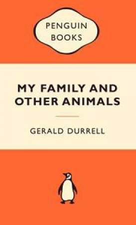 Popular Penguins: My Family and Other Animals by Gerald Durrell