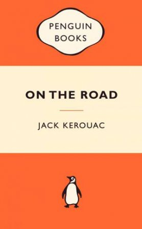 Popular Penguins: On the Road by Jack Kerouac