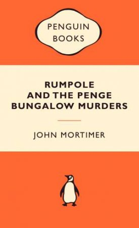 Popular Penguins: Rumpole and the Penge Bungalow Murders by John Mortimer