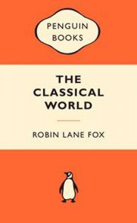Popular Penguins: The Classical World by Robin Lane Fox