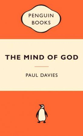 Popular Penguins: The Mind of God by Paul Davies