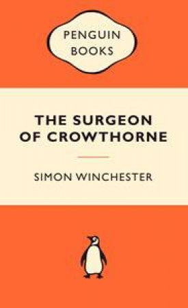 Popular Penguins: The Surgeon of Crowthorne by Simon Winchester