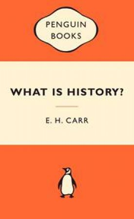Popular Penguins: What is History? by E H Carr