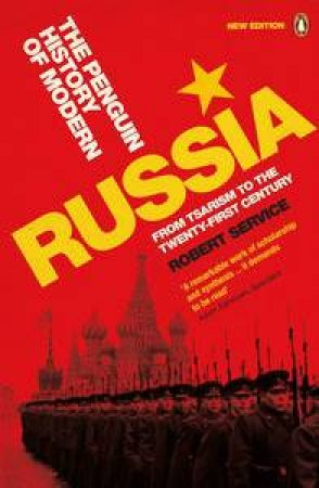 Penguin History of Modern Russia: From Tsarism to the Twenty-First Century by Robert Service