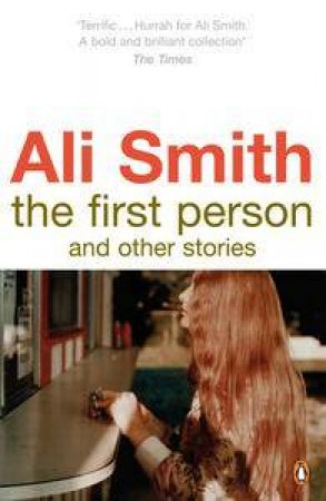 First Person and Other Stories by Ali Smith