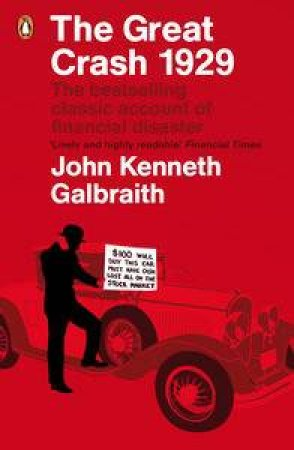 Great Crash 1929 by John Kenneth Galbraith