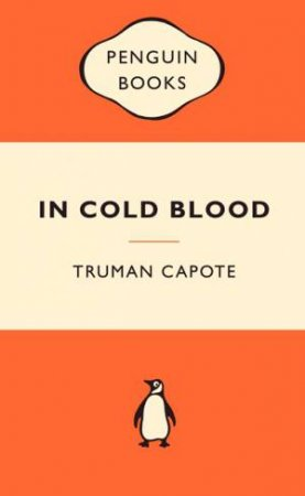 Popular Penguins: In Cold Blood by Truman Capote