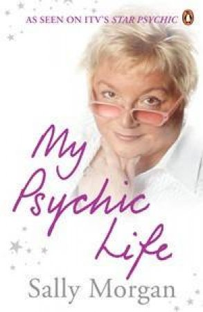 My Psychic Life by Sally Morgan