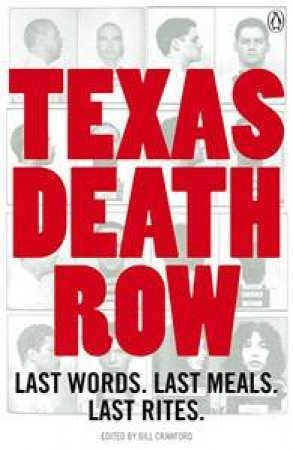 Texas Death Row: Executions in the Modern Era by Bill Crawford