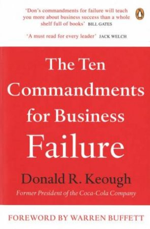 The Ten Commandments for Business Failure  by Keough Donald R