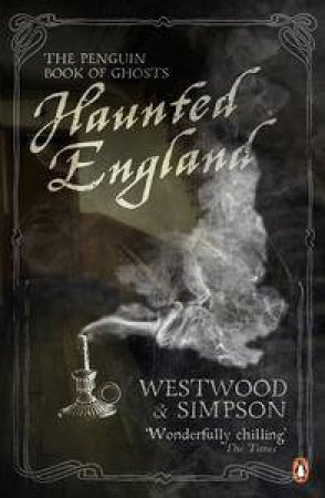 Haunted England: The Penguin Book of Ghosts by Jacqueline Simpson & Jennifer Westwood