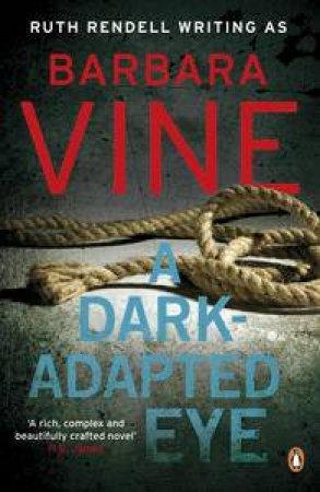 Dark-Adapted Eye by Barbara Vine