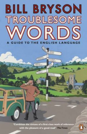 Troublesome Words - 4th Ed by Bill Bryson