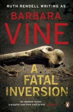 Fatal Inversion by Barbara Vine