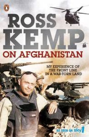 Ross Kemp on Afghanistan by Ross Kemp