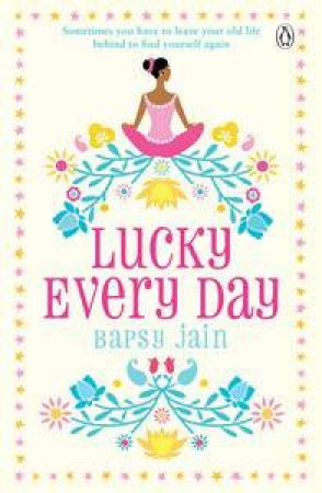 Lucky Every Day by Bapsy Jain
