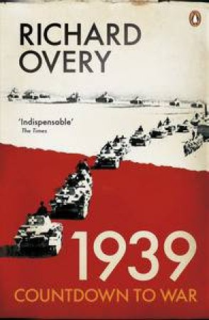 1939: Countdown to War by Richard Overy