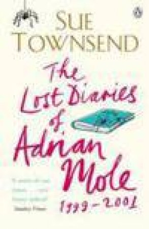 Lost Diaries of Adrian Mole, 1999-2001 by Sue Townsend