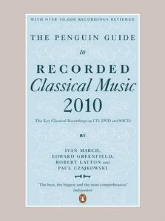 Penguin Guide to Recorded Classical Music 2010 by Ivan March