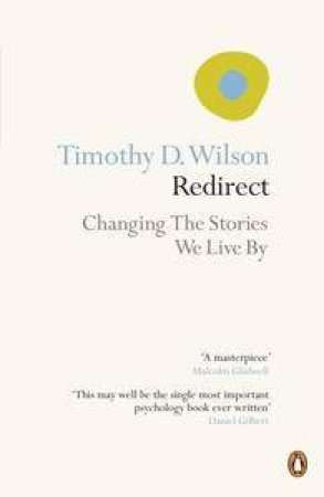 Redirect: Changing the Stories We Live By by Timothy D Wilson