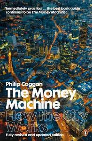 Money Machine: How the City Works by Philip Coggan