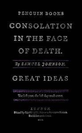 Penguin Great Ideas: Consolation in the Face of Death by Samuel Johnson