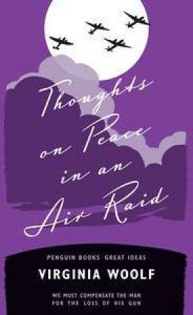 Penguin Great Ideas: Thoughts on Peace in an Air Raid by Virginia Woolf