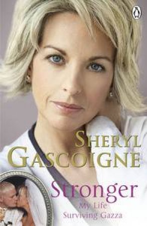 Stronger: My Life Surviving Gazza by Sheryl Gascoigne