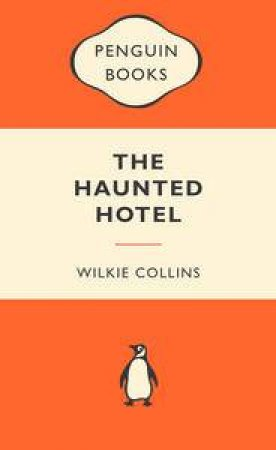 Popular Penguins: The Haunted Hotel  by Wilkie Collins