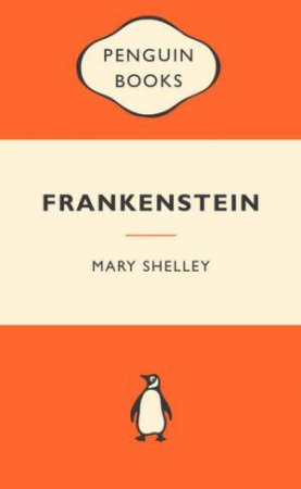 Popular Penguins: Frankenstein by Mary Shelley