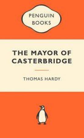 Popular Penguins: The Mayor of Casterbridge by Thomas Hardy
