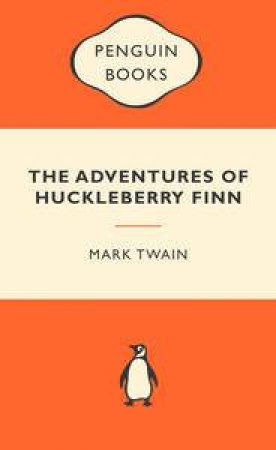 Popular Penguins: The Adventures of Huckleberry Finn by Mark Twain