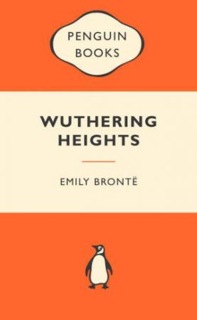 Popular Penguins: Wuthering Heights by Emily Brontee
