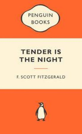Popular Penguins: Tender is the Night by F Scott Fitzgerald
