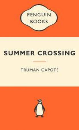 Popular Penguins: Summer Crossing by Truman Capote