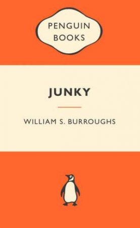 Popular Penguins: Junky by William S Burroughs