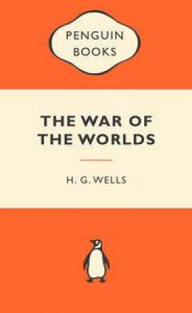 Popular Penguins: The War of the Worlds by H G Wells